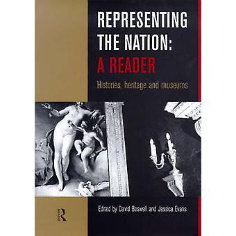 Representera nationen en läsare historier Heritage museer genom redigerad av David Boswell & redigerad av Jessica Evans