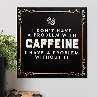 A Problem with Caffeine Brewmaster Hanging Plaque