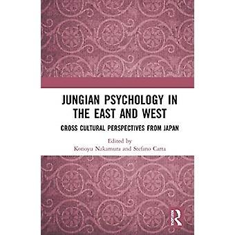 Jungian Psychology in the East and West CrossCultural Perspectives from Japan por Editado por Konoyu Nakamura & Editado por Stefano Carta