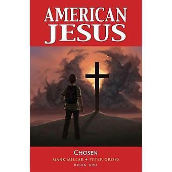 American Jesus Volume 1 Chosen New Edition