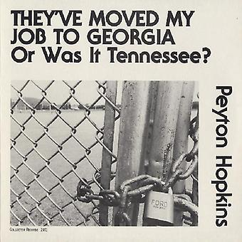 Peyton Hopkins - They Moved My Job to Georgia or Was It Tennessee? [CD] USA import