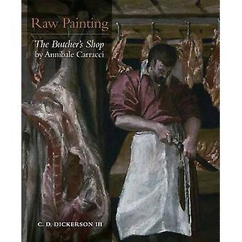 RAW pittura - la macelleria di Annibale Carracci da C. D. Dicker