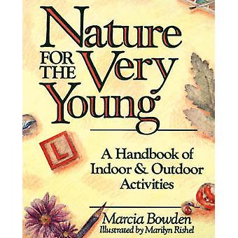 Natur für die sehr jungen - ein Handbuch von innen und außen Activitie