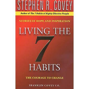 Leben die 7 Gewohnheiten - Mut zur Veränderung von Covey - 9780