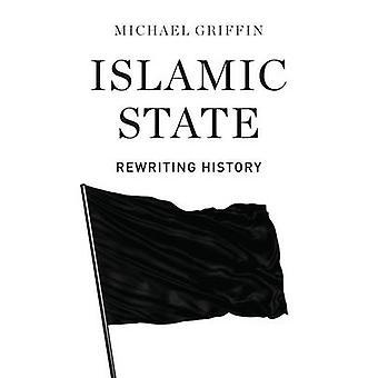 Islamiska staten - skriva om historia av Michael Griffin - 9780745336510 B