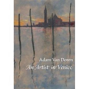 An Artist in Venice by Adam Van Doren - 9781567924541 Book