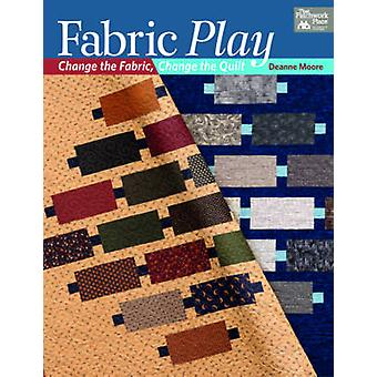 Fabric Play - Change the Fabric - Change the Quilt by Deanne Moore - 9