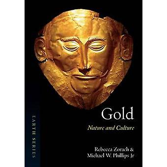 Or - Nature et Culture par Rebecca Zorach - Michael W. Phillips - 97