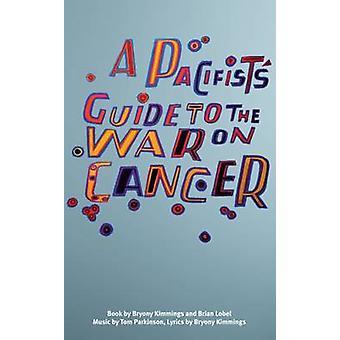 Guia do pacifista da guerra sobre câncer por Bryony Kimmings - 97817868