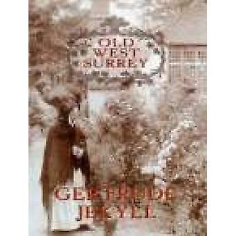 Alte West Surrey (Neuauflage) von Gertrude Jekyll - 9781860770951 Buch