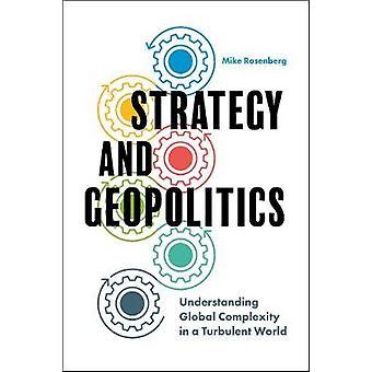 Strategie en geopolitiek - inzicht in wereldwijde complexiteit in een Turbul