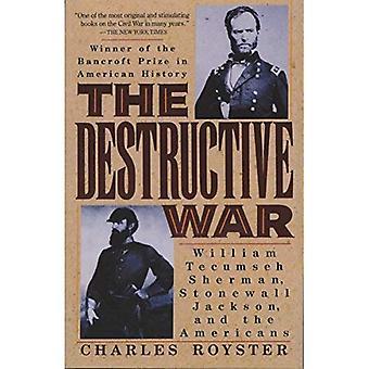 De verwoestende oorlog: William Tecumseh Sherman, Stonewall Jackson, en de Amerikanen (Vintage burgeroorlog Library)