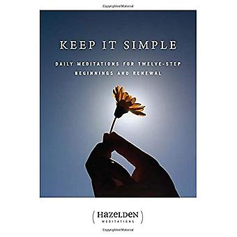 Keep It Simple: Daily Meditations for Twelve Step Beginnings and Renewal (Hazelden Meditation Series)