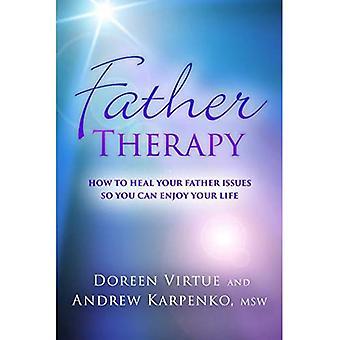 Thérapie de père: Comment guérir vos problèmes de père que vous puissiez profiter de votre vie