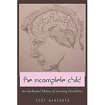 El niño incompleto: Una historia intelectual de aprendizaje (estudios de discapacidad en la educación)