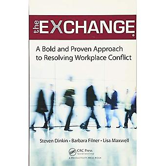 Strategies for Managing Conflict in the Workplace: The Exchange Resolution Technique