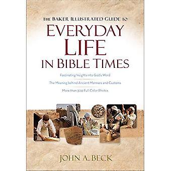 De bakker geïllustreerde gids voor het dagelijks leven in tijden van de Bijbel