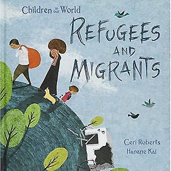 Flyktingar och migranter (barn i vår värld)