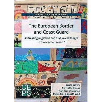 The European Border and Coast Guard: Addressing Migration and Asylum Challenges in the Mediterranean?