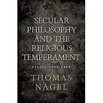 Il temperamento religioso e secolare filosofia: saggi 2002-2008