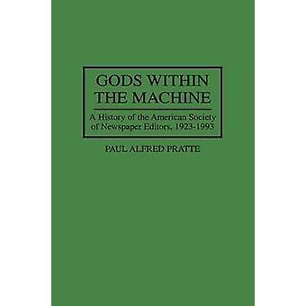 Dioses en la historia de la máquina A de la sociedad americana de editores de periódicos 19231993 por Pratte & Paul A.