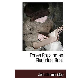 Three Boys on an Electrical Boat by Trowbridge & John
