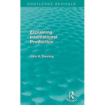 Internationale Produktion Routledge Revivals von Mahnungen zu erklären & John H.