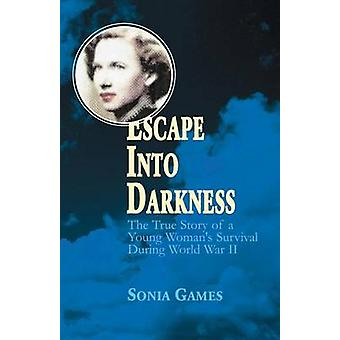 Escape Into Darkness by Games & Sonia
