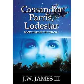 Cassandra Parris Lodestar boek drie van de trilogie door Jacobus III & J.W.