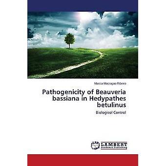 Pathogenicity of Beauveria bassiana in Hedypathes betulinus by Ribeiro Marcia Marzagao