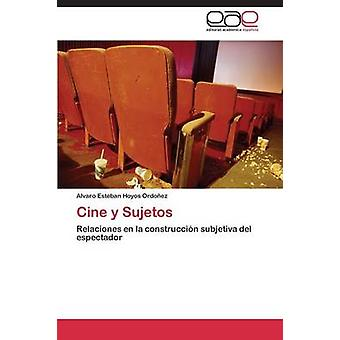 Cine y Sujetos by Hoyos Ordoez Alvaro Esteban