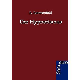 Der Hypnotismus by Loewenfeld & L.