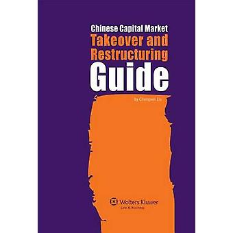 Chinese Capital Market Takeover and Restructuring Guide by Liu