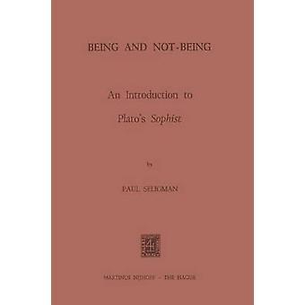 Å være og NotBeing en introduksjon til Platos sofist av Seligman & P.