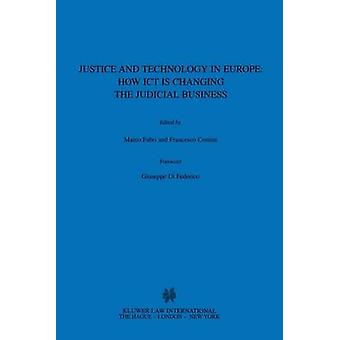 Justice and Technology in Europe How ICT is Changing the Judicial Business by Fabri & Marco