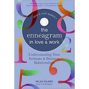 The Enneagram in Love and Work - Understanding Your Intimate and Busin