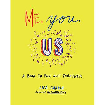 Me - You - Us - A Book to Fill Out Together by Lisa Currie - 978039916