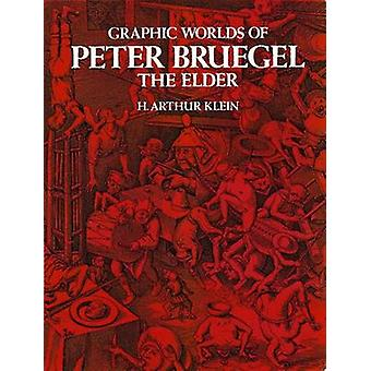 Graphic Worlds of Peter Bruegel the Elder - Reproducing 63 Engravings