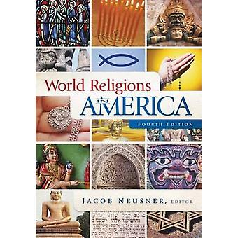 World Religions in America - An Introduction (4th Revised edition) by