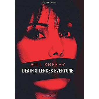 Death Silences Everyone by Bill Sheehy - 9780719824395 Book