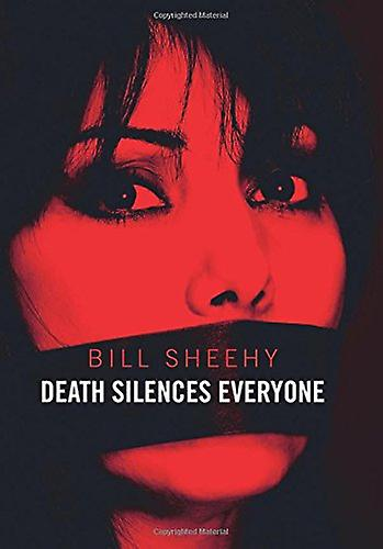 Death Silences Everyone by Bill Sheehy - 9780719824395 Book