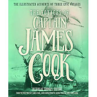 The Voyages of Captain James Cook - The Illustrated Accounts of Three