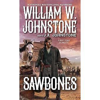 Sawbones by William W. Johnstone - 9780786044870 Book