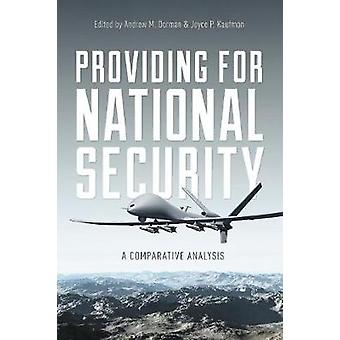 Providing for National Security - A Comparative Analysis by Andrew M.