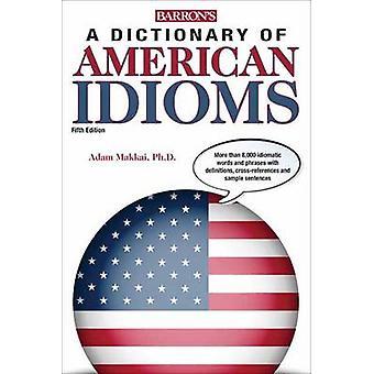 Dictionary of American Idioms (4th edition) by Adam Makkai - 97814380