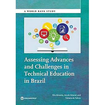 Assessing Advances and Challenges in Technical Education in Brazil by