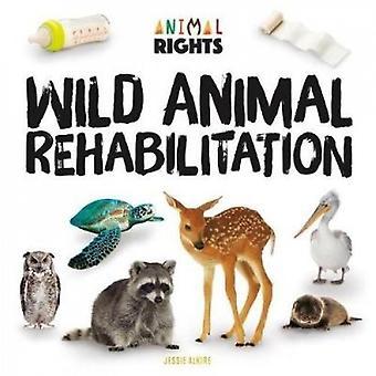 Wild Animal Rehabilitation by Jessie Alkire - 9781532112621 Book
