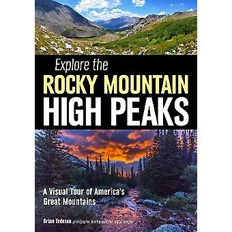 Explore the Rocky Mountain High Peaks - A Visual Tour of America's Gre