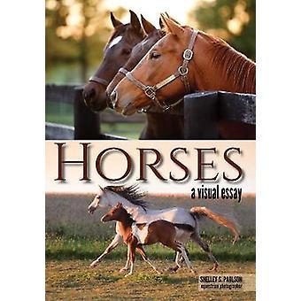 Horses - A Visual Essay by Shelley Paulson - 9781682033302 Book