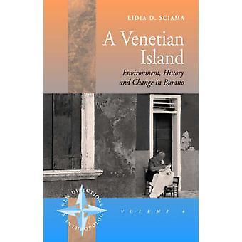 Eine venezianische Insel-Umwelt-Geschichte und Wandel in Burano (Neu